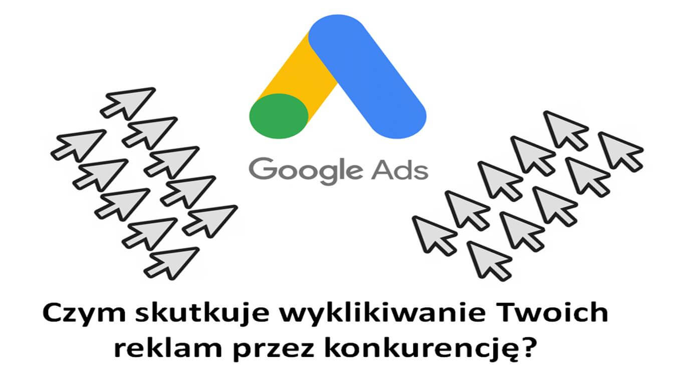 Czym skutkuje wyklikiwanie Twoich reklam przez konkurencję