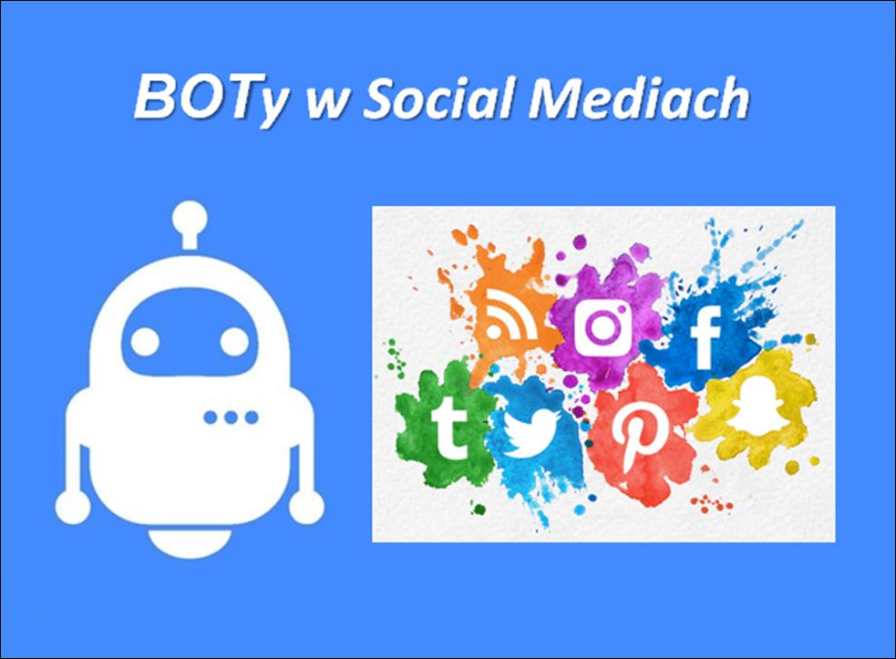 BOTy w Social Mediach – po czym poznać czy dane konto jest prawdziwe? Czy BOTy mogą wywierać wpływ na opinie użytkowników? Jak administratorzy danych serwisów walczą ze zautomatyzowanym ruchem?
