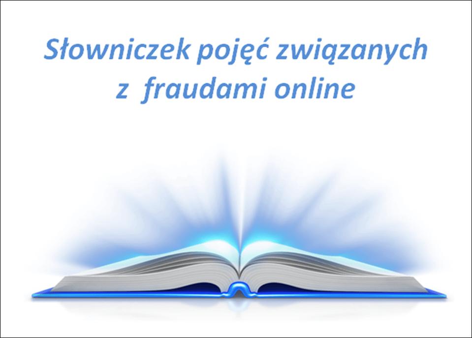Słowniczek pojęć związanych z fraudami online