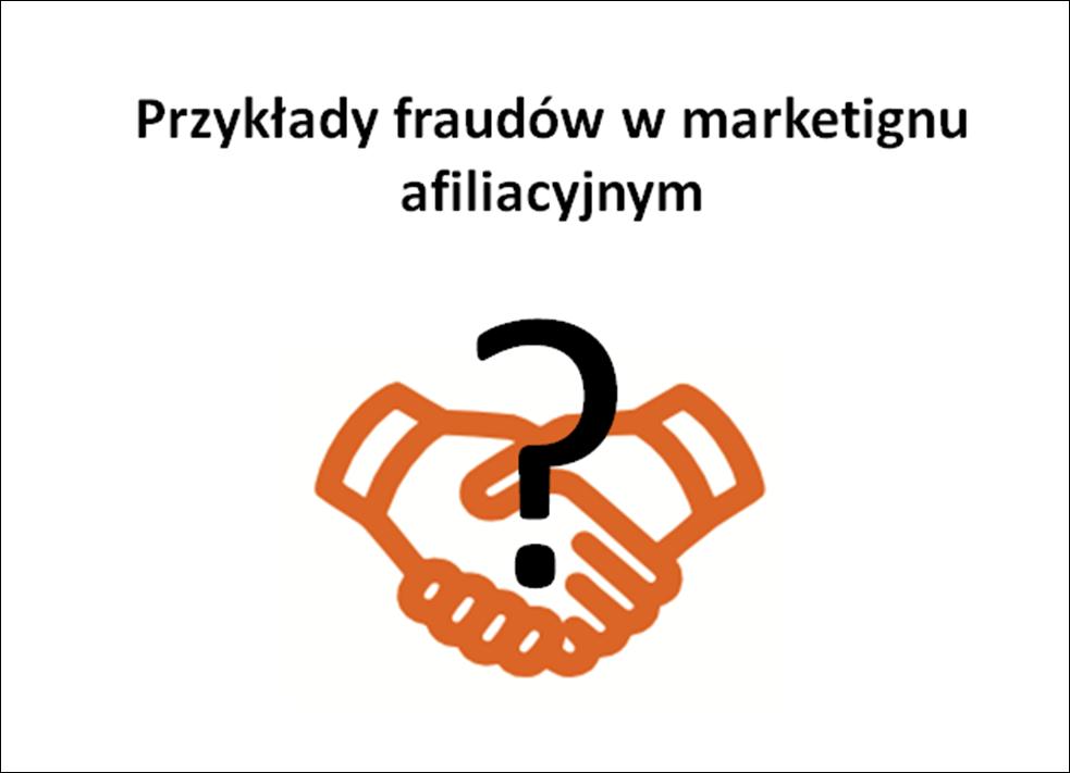 Przykłady fraudów w marketignu afiliacyjnym
