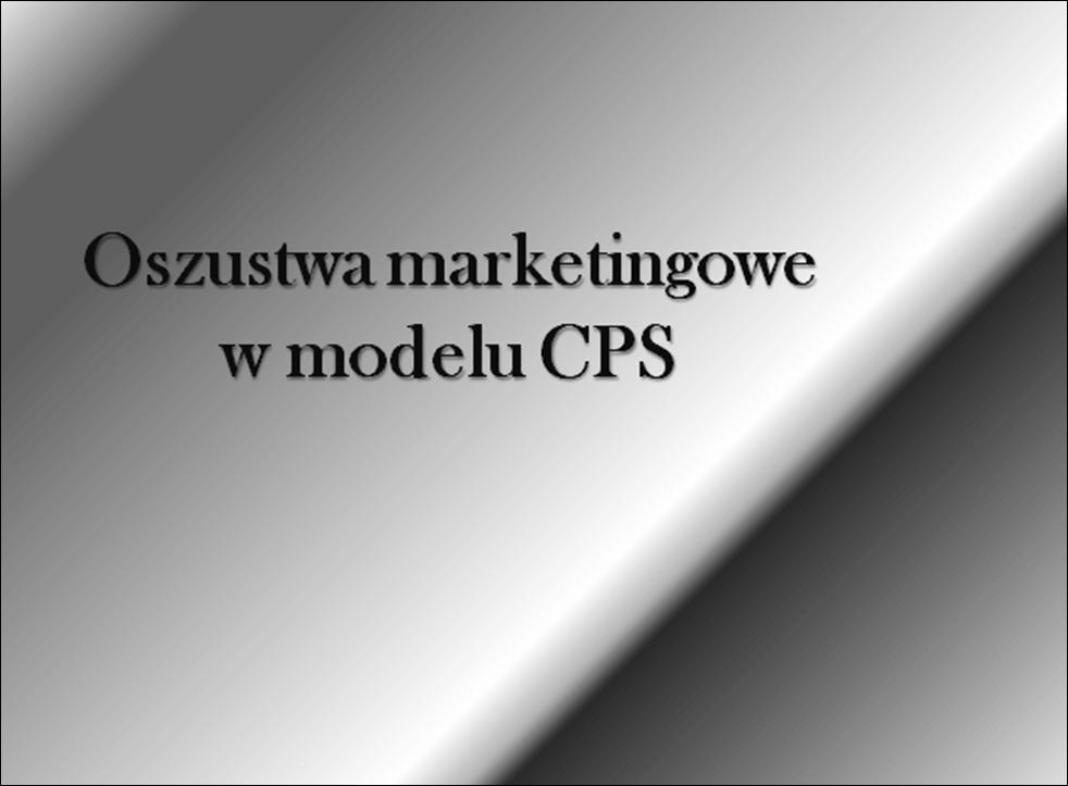 Oszustwa marketingowe w modelu CPS