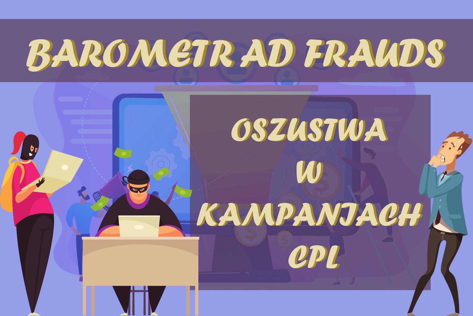 Barometr Ad Frauds - Szemrane formularze, czyli fraud w CPL