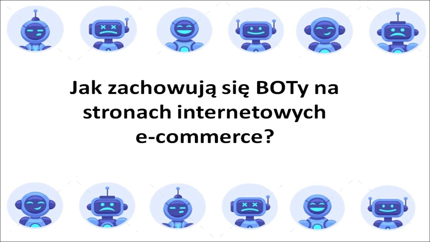 Jak zachowują się BOTy na stronach internetowych e-commerce?